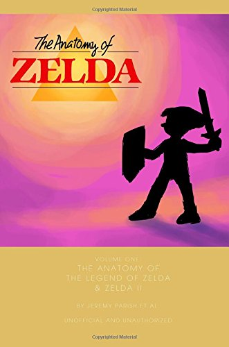 9781511880282: The Anatomy of The Legend of Zelda & Zelda II: A design analysis of two NES classics (unofficial and unauthorized) (The Anatomy of Games) (Volume 2)
