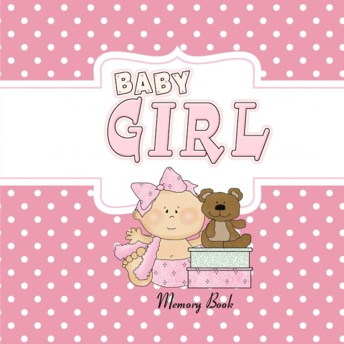 9781511880497: Baby Girl Memory Book: Baby Book Keepsake and Scrapbook for Baby's First Year (Baby Memory Books)