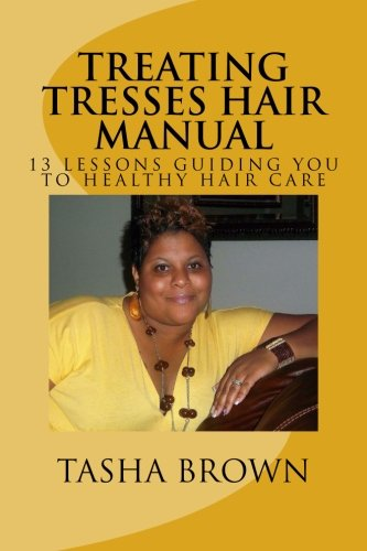 9781511880749: Treating Tresses Hair Manual: The Ultimate Path to Healthy Hair