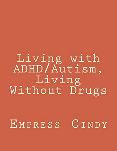 9781511880862: Living with ADHD/Autism, Living Without Drugs