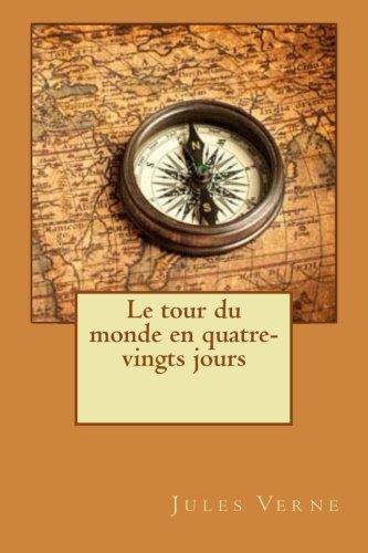 9781511882705: Le tour du monde en quatre-vingts jours (French Edition)