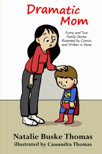 9781511882774: Dramatic Mom: Funny and True Family Stories Illustrated by Comics and Written in Verse (Volume 1)