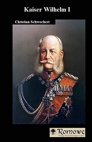 9781511882835: Kaiser Wilhelm I (German Edition)