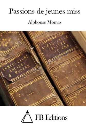 9781511883986: Passions de jeunes miss (French Edition)