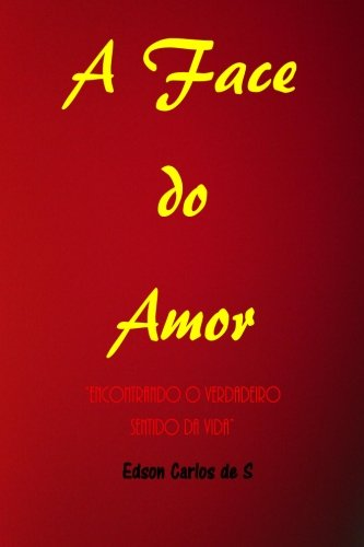 9781511884334: A Face do Amor:
