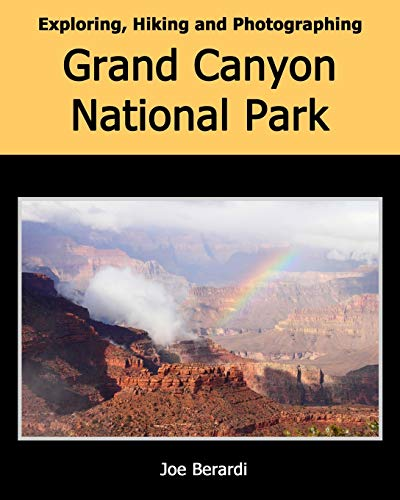 9781511884808: Exploring, Hiking and Photographing Grand Canyon National Park