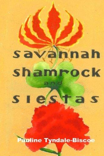 Savannah, Shamrock and Siestas: A true life-changing story: Pauline Ailsa Tyndale-Biscoe