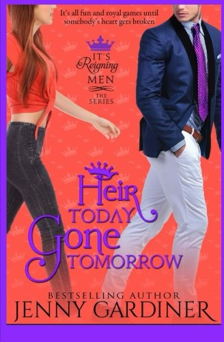 9781511889001: Heir Today, Gone Tomorrow (It's Reigning Men) (Volume 2)