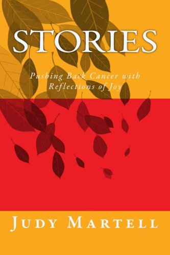 9781511889735: Stories: Pushing Back Cancer with Reflections of Joy