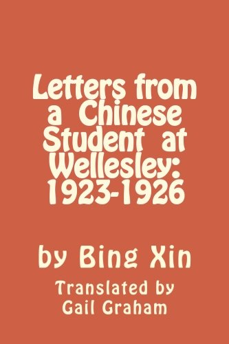 Letters from a Chinese Student at Wellesley: Xin, Bing