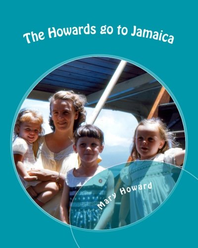 9781511890434: The Howards go to Jamaica: A family adventure story illustrated with photos
