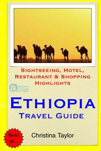 9781511891127: Ethiopia Travel Guide: Sightseeing, Hotel, Restaurant & Shopping Highlights