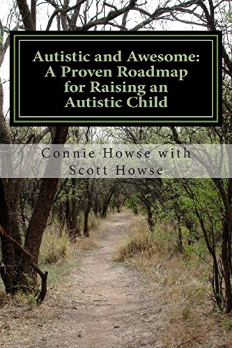9781511891868: Autistic and Awesome: A Roadmap for Raising an Autistic Child