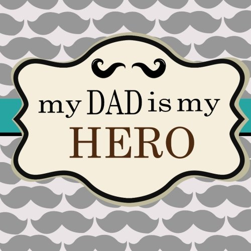 9781511891905: My Dad is My Hero: Gift Book