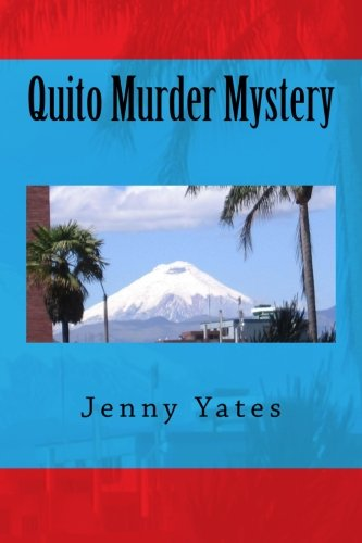 Quito Murder Mystery: Yates, Jenny