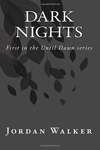 9781511892322: Dark Nights: First in the Until Dawn series (Volume 1)