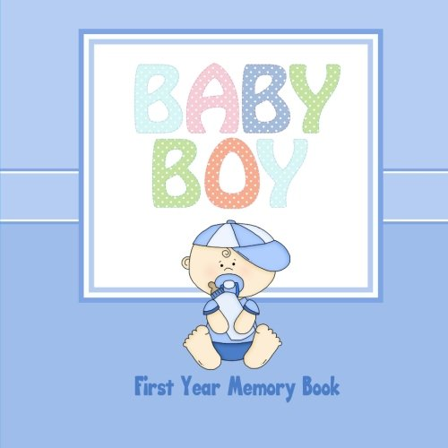 9781511892650: Baby Boy First Year Memory Book: Baby Book Keepsake and Scrapbook (Baby Memory Books)