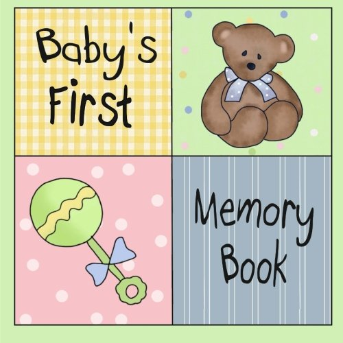 9781511893022: Baby's First Memory Book: Scrapbook for Baby's First Year (Baby Memory Books)