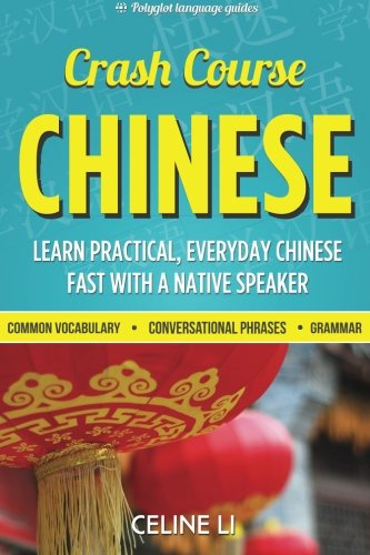 9781511894579: Crash Course Chinese: 500+ Survival Phrases to Talk Like a Local