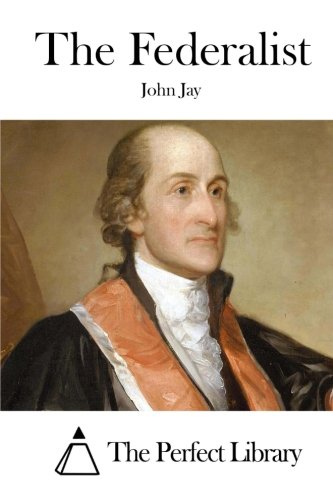 9781511895392: The Federalist (Perfect Library)
