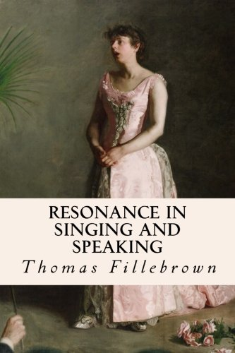9781511895637: Resonance in Singing and Speaking