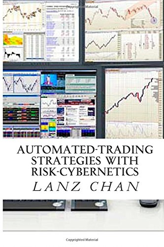 9781511895804: Automated-Trading Strategies with Risk-Cybernetics: Algorithmic & Quantitative Machine-Learning Setups for Traders