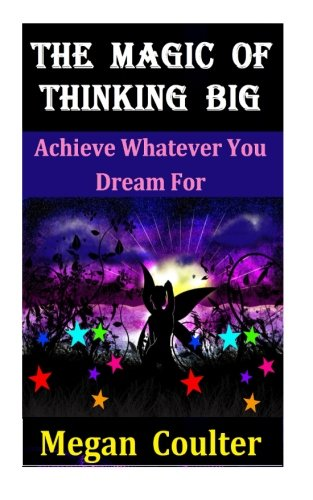 9781511895927: The Magic Of Thinking Big: Achieve Whatever You Dream For