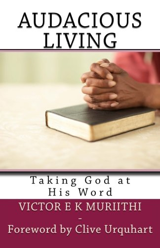 9781511896467: Audacious Living: Taking God at His Word
