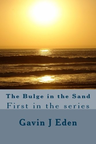 9781511896696: Bulge in the sand: First in the series (Eden and beyond) (Volume 1)