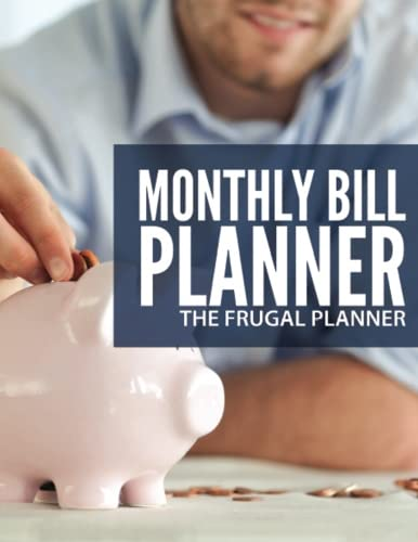 9781511897099: Monthly Bill Planner For The Frugal Planner
