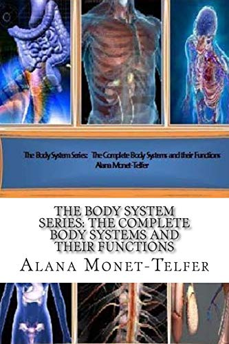 9781511897297: The Body System Series: The Complete Body Systems and their Functions