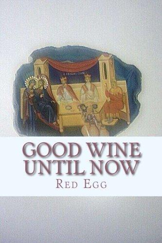 9781511898034: Good Wine Until Now