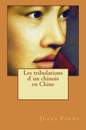 9781511899420: Les tribulations d'un chinois en Chine (French Edition)