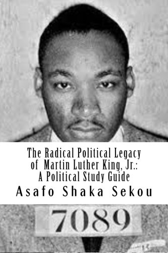 9781511900072: The Radical Political Legacy of  Martin Luther King, Jr.: A Political Study Guide: Volume 2 (The People's Information Services Bureau Series)