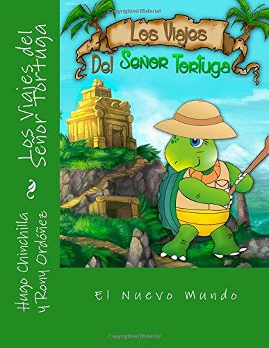 9781511900607: Los Viajes del Señor Tortuga: El Nuevo Mundo (Volume 1) (Spanish Edition)