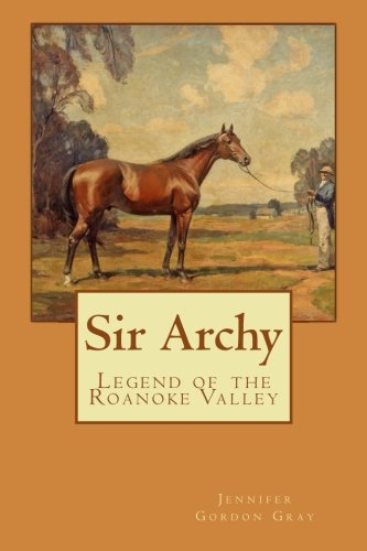 9781511900614: Sir Archy: Legend of the Roanoke Valley