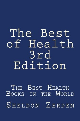 9781511902069: The Best of Health 3rd Edition: The Best Health Books in the World