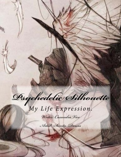 9781511902427: Psychedelic Silhouette: Poems and Writings On Life.