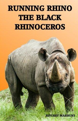 9781511902588: Running Rhino The Black Rhinoceros