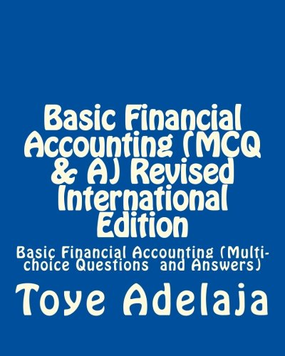 9781511902779: Basic Financial Accounting (MCQ & A) Revised International Edition: Basic Financial Accounting (Multi-choice Questions and Answers) (Volume 1)