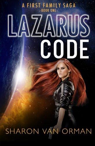 9781511902892: Lazarus Code: A First Family Saga (Volume 1)
