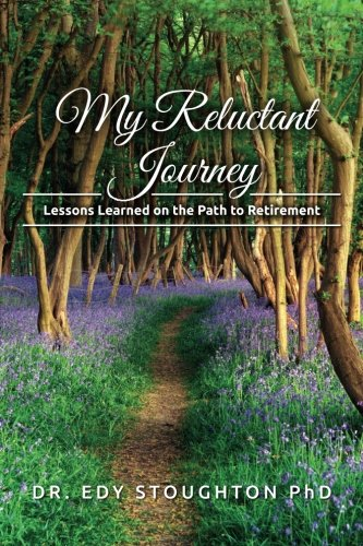 9781511903134: My Reluctant Journey: Lessons Learned on the Path to Retirement