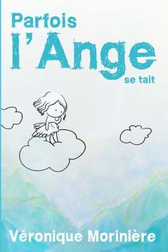 9781511903547: Parfois l'Ange se tait (French Edition)