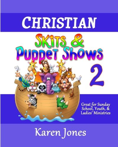 9781511904186: Christian Skits & Puppet Shows 2: Great for Sunday School, Youth, & Ladies' Ministries (Volume 2)