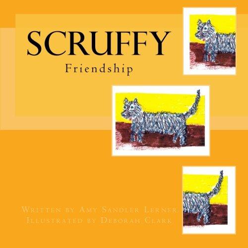 9781511904360: Scruffy: Friendship
