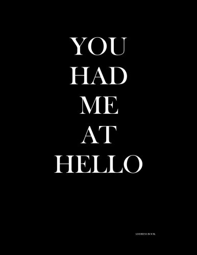 9781511904469: You Had Me At Hello (Address Book): Address Book (Straight For The Jugular Address Book) (Volume 9)
