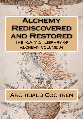 9781511904681: Alchemy Rediscovered and Restored (The R.A.M.S. Library of Alchemy) (Volume 34)