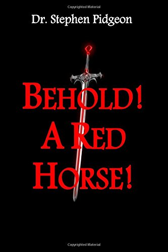 9781511904766: Behold! A Red Horse! (The Four Horsemen of Revelation) (Volume 3)