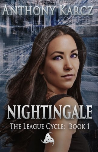 9781511905633: Nightingale: The League Cycle - Book 1 (Volume 1)