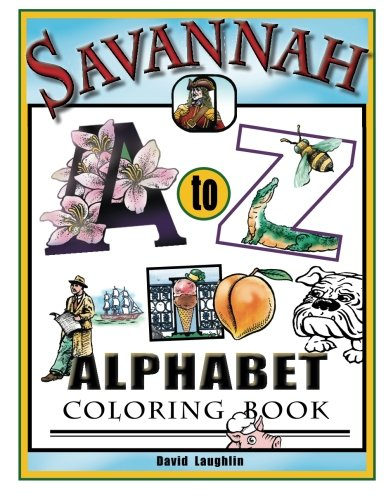 Savannah Alphabet Coloring Book: Savannah A to Z: Laughlin, David